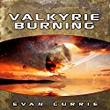 Valkyrie Burning Audiobook by Evan Currie Narrated by Dina Pearlman