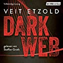 Dark Web Hörbuch von Veit Etzold Gesprochen von: Steffen Groth