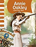 Annie Oakley: Little Sure Shot (Primary Source Readers: American Biographies)