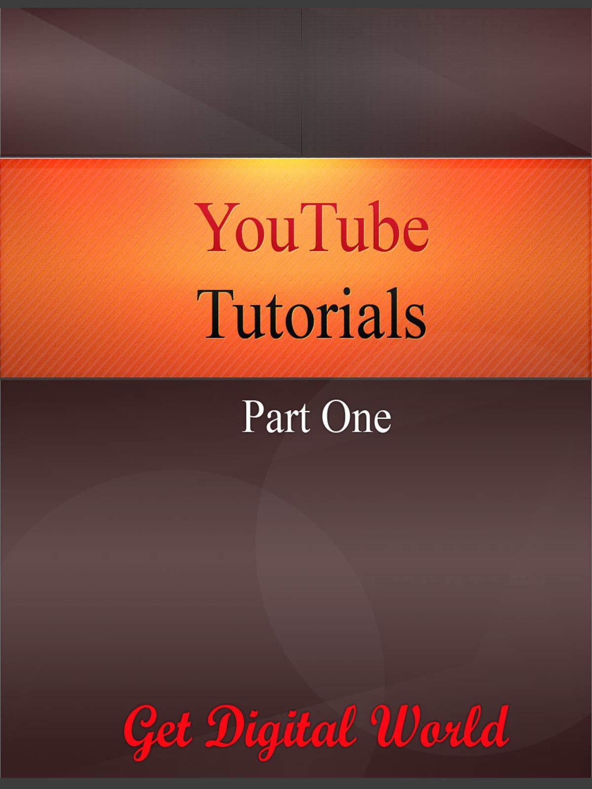 YouTube Tutorials Part One