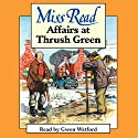 Affairs at Thrush Green Audiobook by  Miss Read Narrated by Gwen Watford