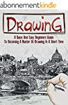 Drawing: A Quick And Easy Beginners G...