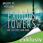 Exodus Towers: Die letzten der Erde (Dire Earth 2) | Jason M. Hough