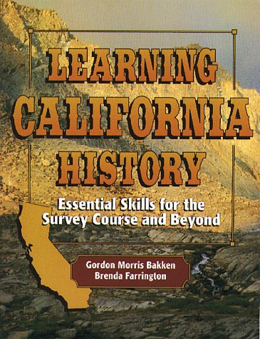 Learning California History Essential Skills for the Survey Course and Beyond088344108X