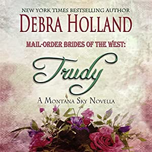 Mail-Order Brides of the West: Trudy | [Debra Holland]