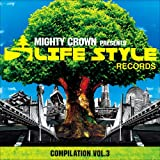 MIGHTY CROWN -THE FAR EAST RULAZ-presents LIFESTYLE COMPILATION VOL.3を試聴する