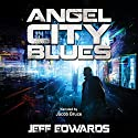 Angel City Blues Audiobook by Jeff Edwards Narrated by Jacob Bruce