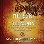 The Sun and the Moon: Hoaxers, Showmen, and Lunar Man-Bats in 19th-Century New York | Matthew Goodman