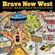 Stiles, J: BRAVE NEW WEST