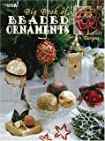 Big Book of Beaded Ornaments  (Leisure Arts #1973)