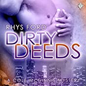 Dirty Deeds: Cole McGinnis, Book 4 | [Rhys Ford]