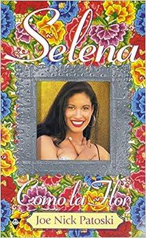 Selena: como la flor: Joe Nick Patoski: 9780425171240: Amazon.com