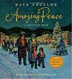 Amazing Peace: A Christmas Poem (0375841504) by Angelou, Maya; Johnson, Steve; Fancher, Lou Illustrators
