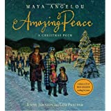 Amazing Peace ~ Maya Angelou