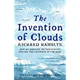 The Invention of Clouds: How an Amateur Meteorologist Forged the Language of the Skiesby Richard Hamblyn