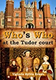 Who's who at the Tudor Court