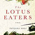 The Lotus Eaters (       UNABRIDGED) by Tatjana Soli Narrated by Kirsten Potter