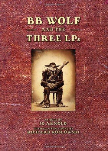 BB Wolf & The 3 LP'S, J.D. Arnold, Rich Koslowski