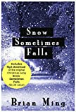 Snow Sometimes Falls: With Free MP3 of the Hit Christmas Song