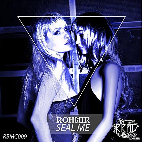 rohmir-seal-me-joris-dee-remix-joris-dee-remix