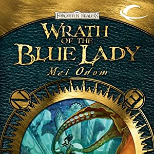 Wrath of the Blue Lady: Forgotten Realms: The Wilds, Book 4 | [Mel Odom]