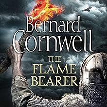 The Flame Bearer: The Last Kingdom Series, Book 10 Audiobook by Bernard Cornwell Narrated by Matt Bates