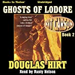 Ghosts of Lodore: Kit Carson, Book 2 | Douglas Hirt
