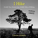 I Hike | Lawton Grinter