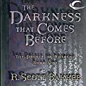 The Darkness That Comes Before: The Prince of Nothing, Book One (       UNABRIDGED) by R. Scott Bakker Narrated by David DeVries