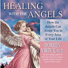 Healing with the Angels  by Doreen Virtue Narrated by Doreen Virtue