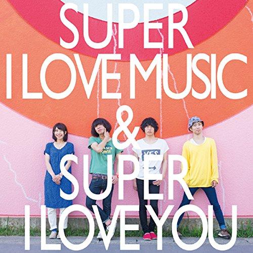 SUPER I LOVE MUSIC & SUPER I LOVE YOU