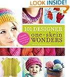 101 Designer One-Skein Wonders: A wor...
