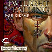 Twilight Falling: Forgotten Realms: Erevis Cale Trilogy, Book 1   Paul S. Kemp