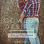 The Choice: Cowboy Desires, Volume 4 | Aubrey Skye
