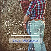 The Choice: Cowboy Desires, Volume 4 | Aubrey Skye