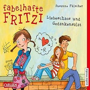 Liebeschaos und Gedankensalat (Fabelhafte Fritzi 1) Hörbuch