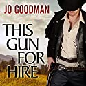 This Gun for Hire Audiobook by Jo Goodman Narrated by Tom Zingarelli