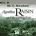 Agatha Raisin and the Vicious Vet: Agatha Raisin, Book 2 Audiobook by M. C. Beaton Narrated by Diana Bishop