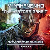 The Kartoss Gambit: Way of the Shaman, Book 2 | Vasily Mahanenko