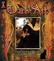Free Dark Art: How to Draw & Paint Witches & Worlds Ebook & PDF Download