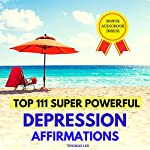 Top 111 Super Powerful Depression Affirmations | Thomas Lee
