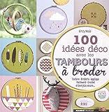 100 idées déco avec les tambours à broder