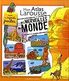echange, troc Sylvie Bézuel - Mon atlas Larousse des merveilles du monde