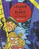Les enquêtes de Lenoir et Blanc : Lenoir et Blanc en voient de toutes les couleurs