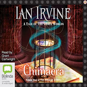 Chimaera: Well of Echoes, Book 4 | [Ian Irvine]