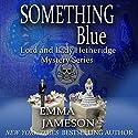 Something Blue: Lord & Lady Hetheridge, Book 3 (       UNABRIDGED) by Emma Jameson Narrated by Jack Wallen, Jr.