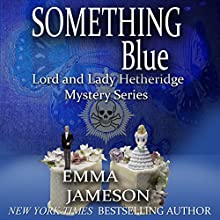 Something Blue: Lord & Lady Hetheridge, Book 3 (       UNABRIDGED) by Emma Jameson Narrated by Jack Wallen, Jr.