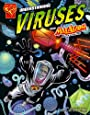 Understanding Viruses with Max Axiom, Super Scientist (Graphic Science)