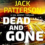 Dead and Gone: A Cal Murphy Thriller, Book 6 | Jack Patterson