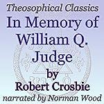 In Memory of William Q. Judge: Theosophical Classics | Robert Crosbie